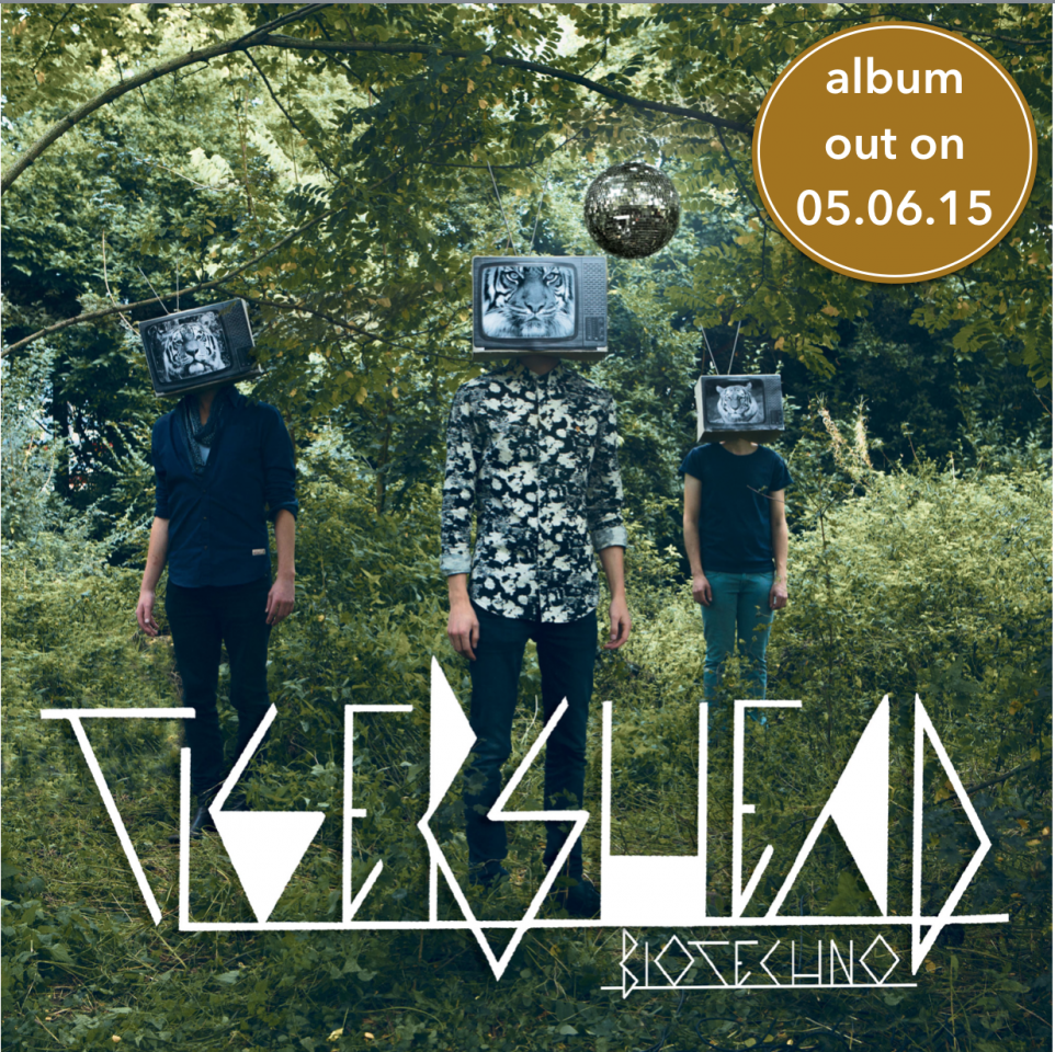 Tigershead Album out on 05.06.15